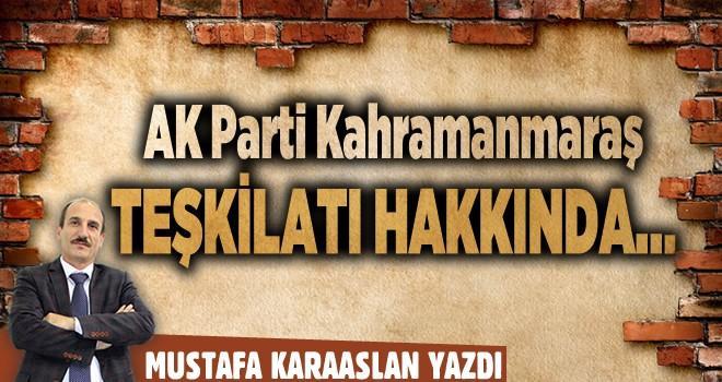 AK Parti Kahramanmaraş teşkilatı hakkında