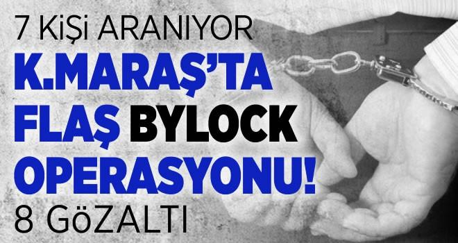 Kahramanmaraş'ta son dakika ByLock operasyonu: 8 gözaltı