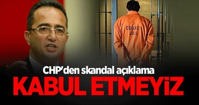 CHP'den skandal açıklama: Kabul etmeyiz