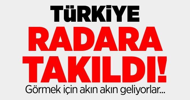 Türkiye radara takıldı! Görmek için akın akın geliyorlar...
