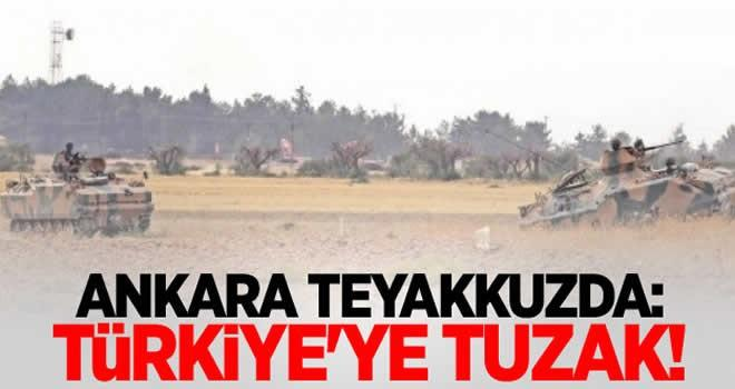 Ankara teyakuza geçti: Türkiye'ye tuzak!
