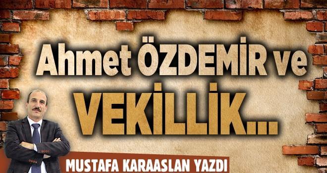 Ahmet Özdemir ve Vekillik