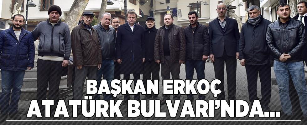 Başkan Erkoç Atatürk Bulvarı'ndaki esnafları ziyaret etti