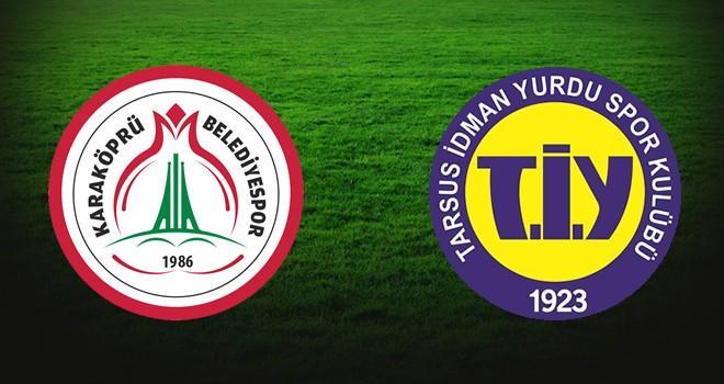 Şanlıurfa Karaköprü Belediyespor-Tarsus İdman Yurdu maçı Kahramanmaraş'ta oynanacak