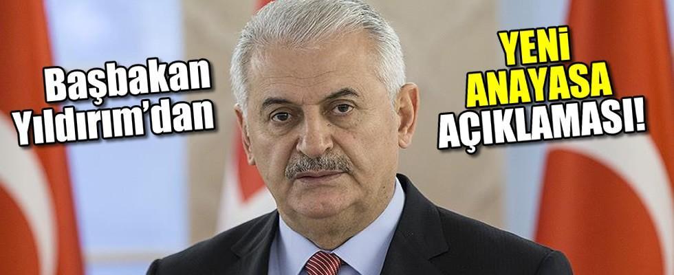 Başbakan Binali Yıldırım'dan 'Yeni Anayasa' açıklaması...