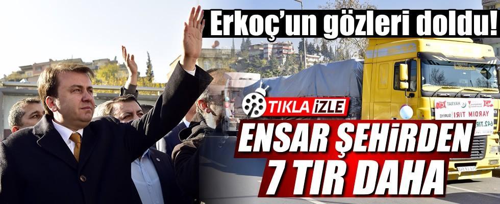 'Ensar Şehir'den 7 TIR, Suriye'ye uğurlanırken Başkan Erkoç'un gözleri doldu!