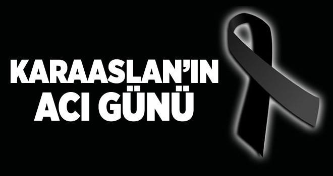 Kanal Maraş Genel Yayın Yönetmeni Karaaslan'ın acı günü