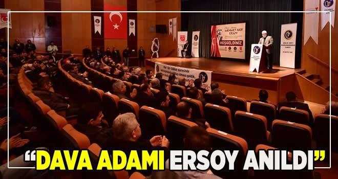 'Dava Adamı Mehmet Akif Ersoy' anıldı
