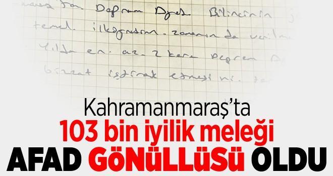 Kahramanmaraş'ta 103 bin iyilik meleği AFAD gönüllüsü oldu