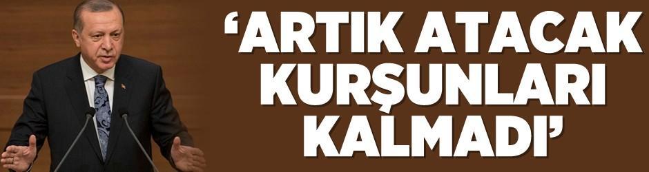 Cumhurbaşkanı Erdoğan: 'Artık atacak kurşunları kalmadı'