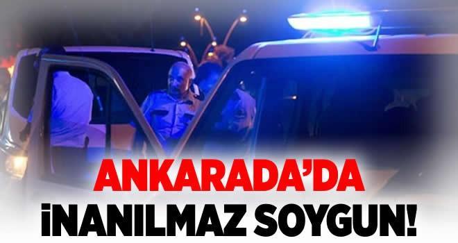 Ankara'da film gibi soygun!