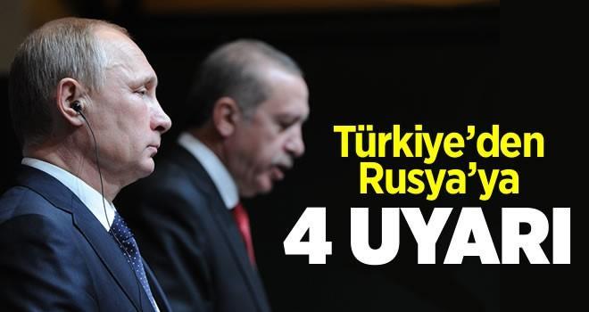Türkiye'den Rusya'ya 4 uyarı birden!