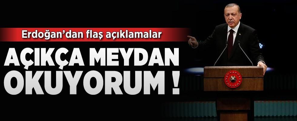Cumhurbaşkanı Erdoğan'dan flaş açıklamalar: 'Açıkça meydan okuyorum'