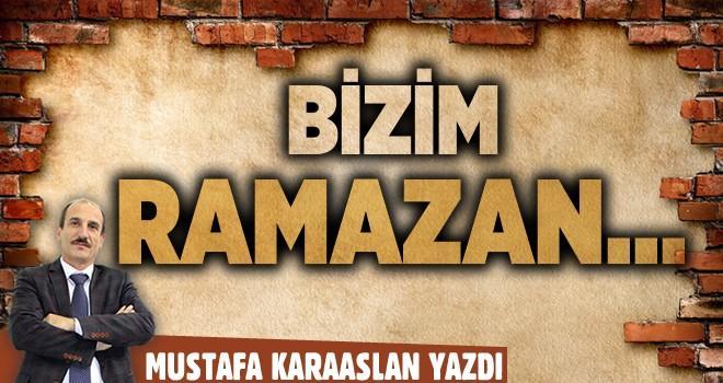 Bizim Ramazan...