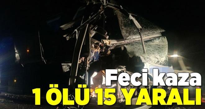 Yolcu otobüsü kamyona çarptı: 1 ölü, 15 yaralı