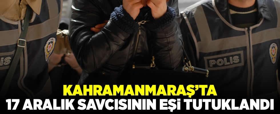 Kahramanmaraş'ta firari savcının eşi 'ByLock'tan tutuklandı