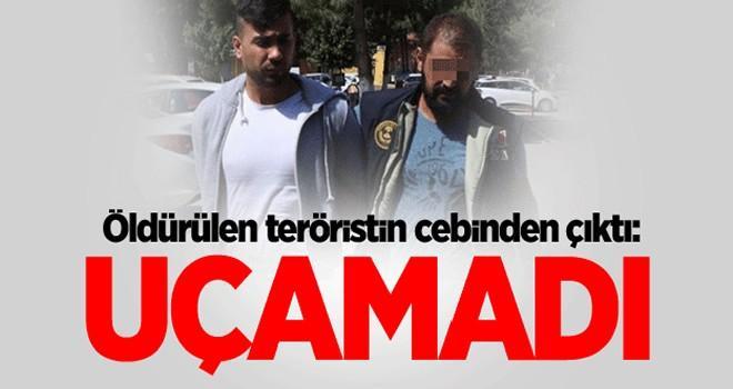 Öldürülen teröristin cebinden çıktı: Uçamadı