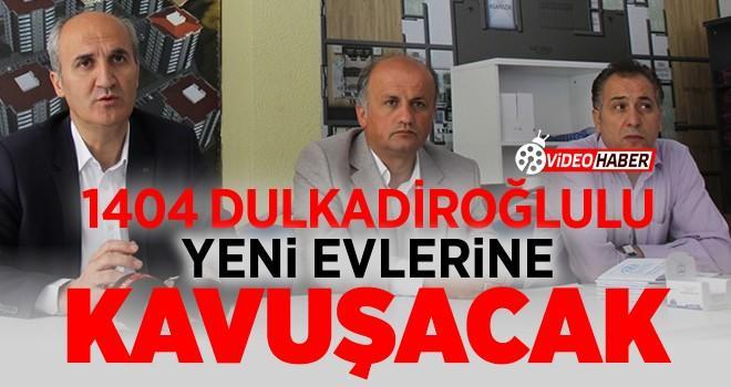 1404 Dulkadiroğlu'lu yeni evlerine kavuşacak