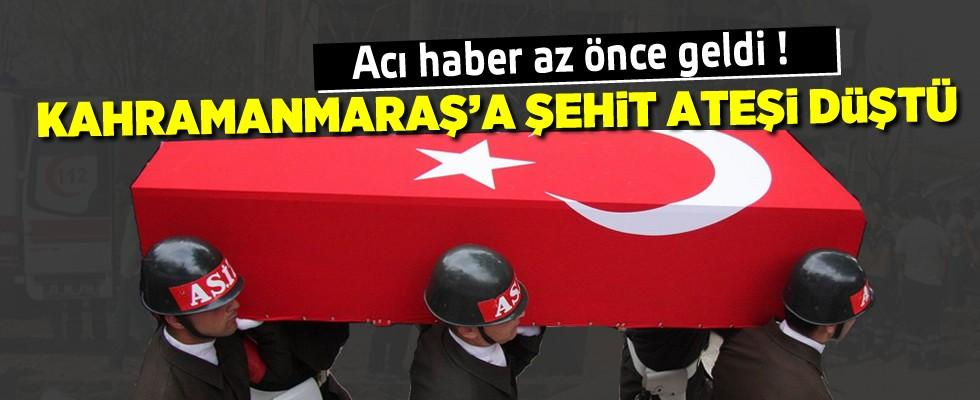 Hakkari'den Kahramanmaraş'a şehit ateşi düştü