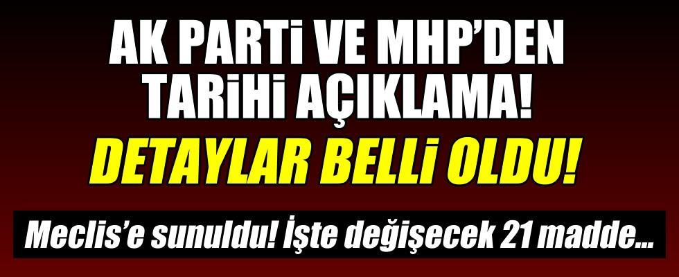 Ak Parti ve MHP'den tarihi açıklama! Anayasa değişikliği Meclis'e sunuldu! Değişecek maddeler belli oldu!