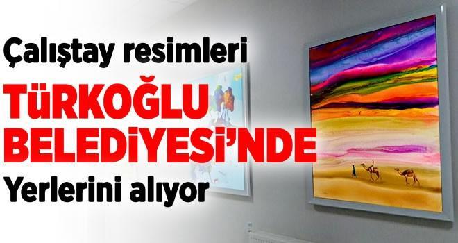 Çalıştay resimleri Türkoğlu Belediyesi'nde yerlerini aldı