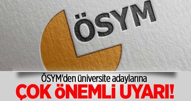 ÖSYM'den üniversite adaylarına çok önemli uyarı!