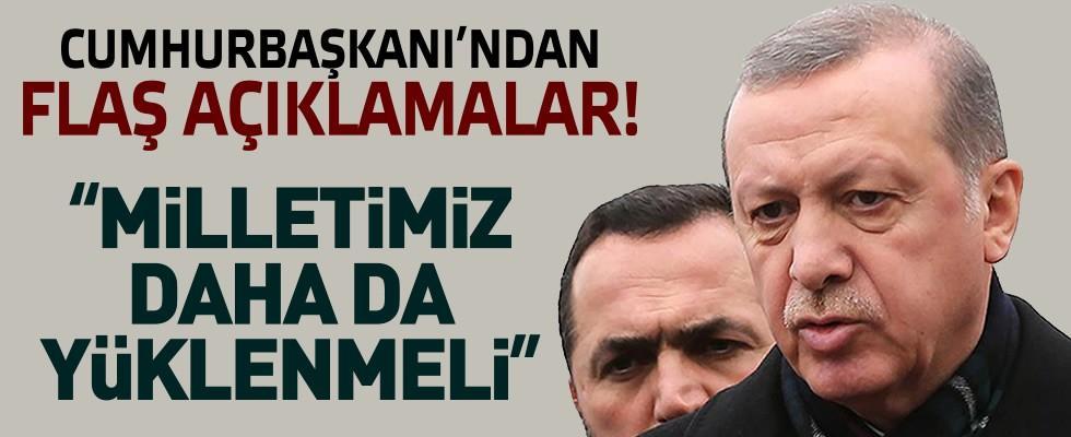 Cumhurbaşkanı Recep Tayyip Erdoğan: Milletimiz daha da yüklenmeli