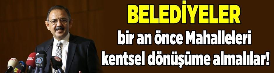 Mehmet Özhaseki'den Belediyelere uyarı!