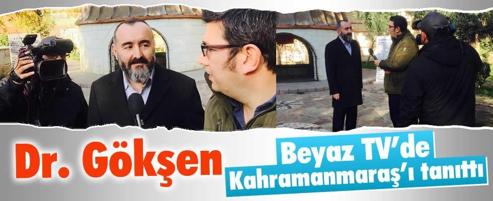 Dr. Gökşen, Beyaz TV'de Kahramanmaraş'ı tanıttı