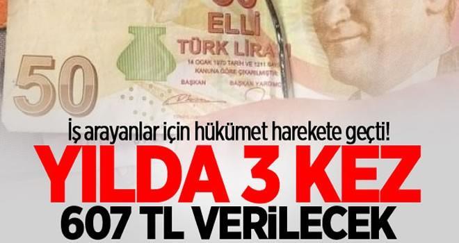Yılda 3 kez 607 lira verilecek!