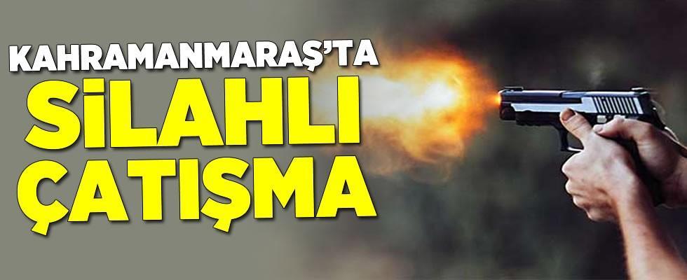 Kahramanmaraş'ta iki aile arasında silahlı çatışma