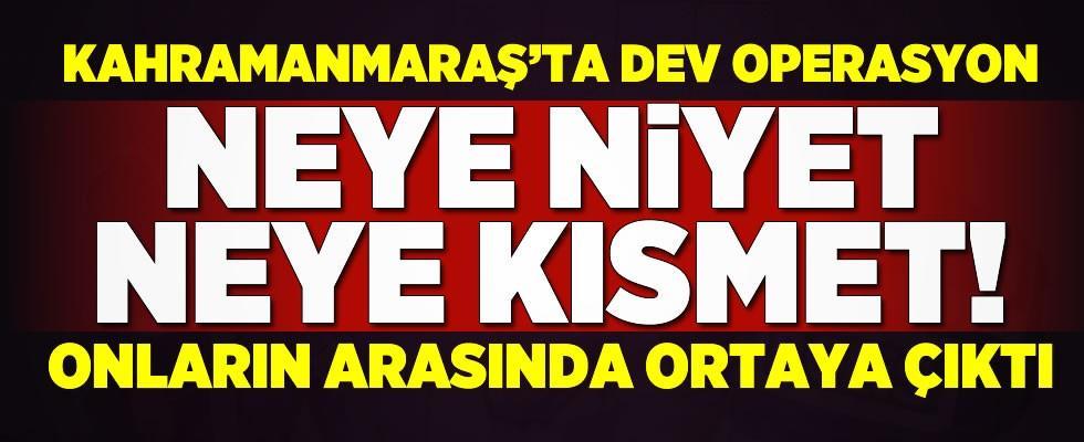Kahramanmaraş'ta dev operasyon! 58 kişi yakalandı