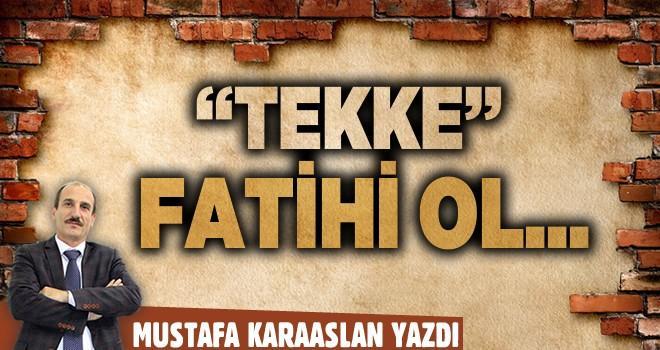 Tekke Fatihi ol