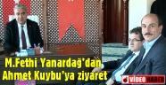 M.Fetih Yanardağ'dan Ahmet Kuybu'ya ziyaret