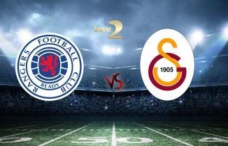 Rangers - Galatasaray maçı (CANLI İZLE)