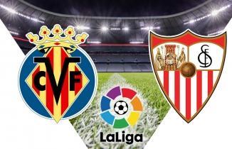 Villarreal - Sevilla maçı / CANLI İZLE