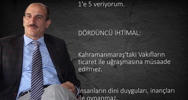 Kahramanmaraş'taki vakıflar için bahisleri açıyorum