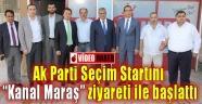 AK Parti seçim startını Kanal Maraş'ta verdi
