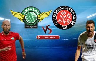 Akhisarspor - Fatih Karagümrük maçı / CANLI İZLE