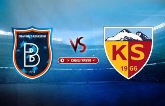 Başakşehir - Kayserispor maçı (CANLI İZLE)