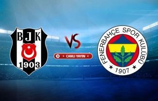 Beşiktaş - Fenerbahçe maçı (CANLI İZLE)