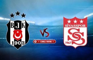Beşiktaş  - Sivasspor maçı (CANLI İZLE)
