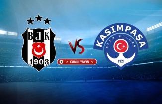 Beşiktaş - Kasımpaşa maçı (CANLI İZLE)