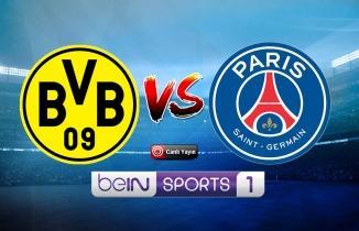Borussia Dortmund - PSG maçı (CANLI İZLE)