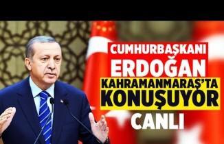 CANLI| Cumhurbaşkanı Erdoğan, Kahramanmaraş'ta konuşuyor