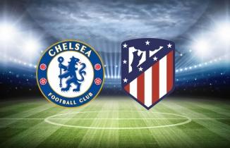 Chelsea - Atletico Madrid maçı (CANLI İZLE)