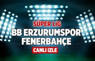 Erzurumspor Fenerbahçe Canlı Maç İZLE Bein Sports 1 Canlı İzle Şifresiz