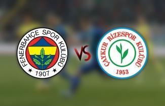 Fenerbahçe -  Çaykur Rizespor Maçı CANLI İZLE