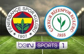 Fenerbahçe Çaykur Rizespor Maçı Canlı İzle | Bein Sports 1 Şifresiz Bedava İzle