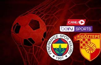 Fenerbahçe Göztepe maçı canlı yayın beIN Sports 1 izle...